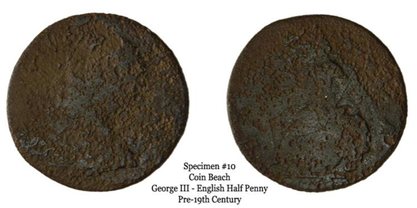 Specimen 10 can be identified by the faint outline of Britannia on its reverse. Its date at the bottom of the reverse faintly reads 177?. Given its diameter, it is a George III half penny.