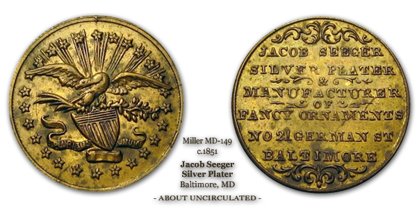 Miller MD-149 Jacob Seeger c.1851 Baltimore Silver Plater About Uncirculated Brass