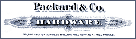 Packard & Co Jobbers of Hardware Powder Agency - Products of Greenville Rolling Mill Always at Mill Prices