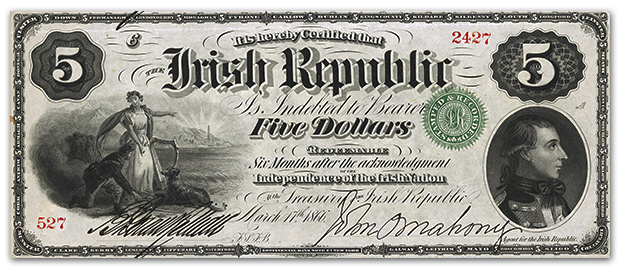 Five Dollars Redeemable Six Months After the Acknowledgement of the Independence of the Irish Nation